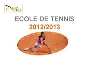 ECOLE DE TENNIS 20122013 Lcole 20122013 en 14