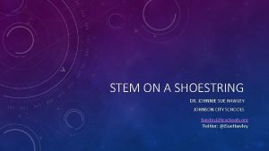 STEM ON A SHOESTRING DR JOHNNIE SUE HAWLEY