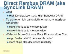 Direct Rambus DRAM aka Sync Link DRAM n