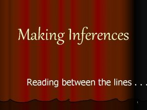 Making Inferences Reading between the lines 1 Key