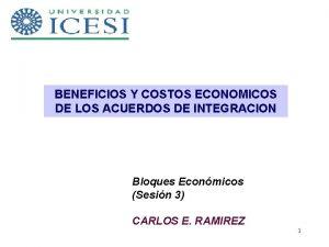 BENEFICIOS Y COSTOS ECONOMICOS DE LOS ACUERDOS DE