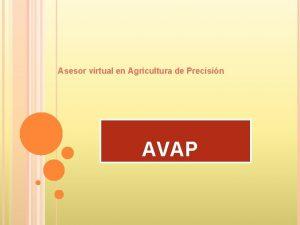 Asesor virtual en Agricultura de Precisin AVAP ALCANCES