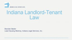 INDIANA LEGAL SERVICES INC Indiana LandlordTenant Law Brandon