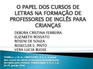 O PAPEL DOS CURSOS DE LETRAS NA FORMAO