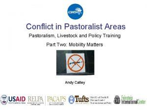 Conflict in Pastoralist Areas Pastoralism Livestock and Policy