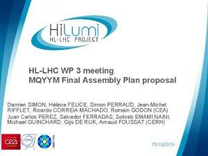 HLLHC WP 3 meeting MQYYM Final Assembly Plan
