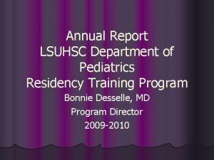 Annual Report LSUHSC Department of Pediatrics Residency Training