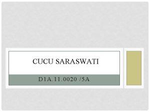 CUCU SARASWATI D 1 A 11 0020 5