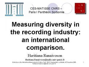 CESMATISSE CNRS Paris I Panthon Sorbonne Measuring diversity