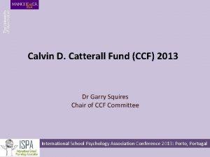 Calvin D Catterall Fund CCF 2013 Dr Garry