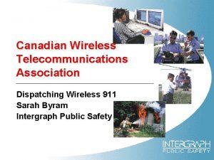Canadian Wireless Telecommunications Association Dispatching Wireless 911 Sarah