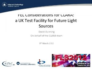 FEL Considerations for CLARA a UK Test Facility
