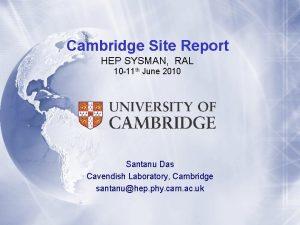 Cambridge Site Report HEP SYSMAN RAL 10 11