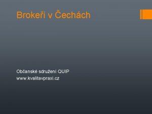Brokei v echch Obansk sdruen QUIP www kvalitavpraxi