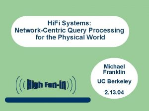 Hi Fi Systems NetworkCentric Query Processing for the