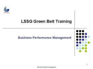 LSSG Green Belt Training Business Performance Management 1