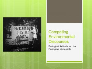 Competing Environmental Discourses Ecological Activists vs the Ecological