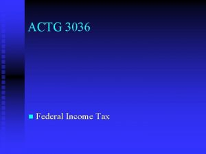 ACTG 3036 n Federal Income Tax Sources of