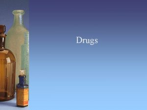 Drugs What is a drug A drug is