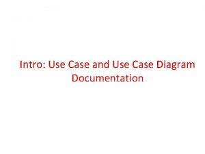 Intro Use Case and Use Case Diagram Documentation