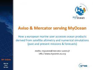 Aviso Mercator serving My Ocean How a european