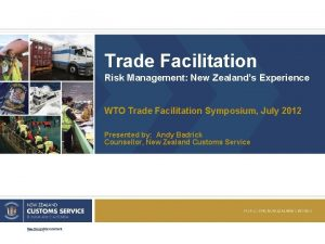 Trade Facilitation Risk Management New Zealands Experience WTO