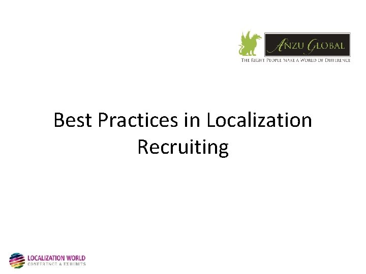 Best Practices in Localization Recruiting Overall Best Practices