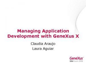 Managing Application Development with Gene Xus X Claudia