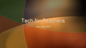 Tech for Teachers Tech Day 2018 Games for