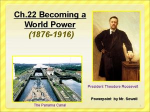 Ch 22 Becoming a World Power 1876 1916