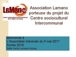 Association Lamano porteuse du projet du Centre socioculturel