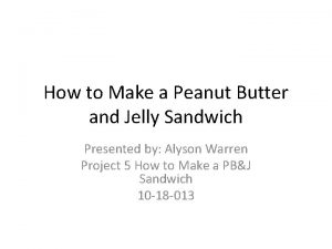 How to Make a Peanut Butter and Jelly