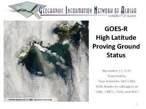 GOESR High Latitude Proving Ground Status November 23