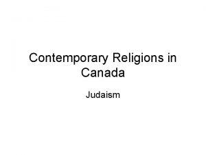 Contemporary Religions in Canada Judaism Judaism Important preliminary