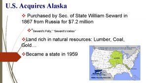 U S Acquires Alaska v Purchased by Sec
