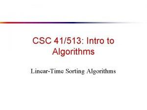 CSC 41513 Intro to Algorithms LinearTime Sorting Algorithms