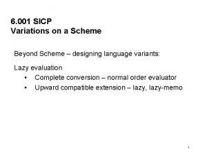 6 001 SICP Variations on a Scheme Beyond
