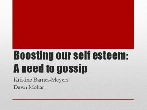 Boosting our self esteem A need to gossip