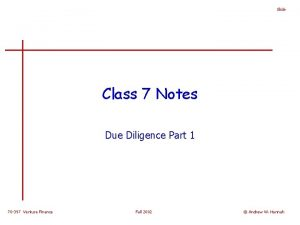Slide Class 7 Notes Due Diligence Part 1