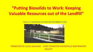 Putting Biosolids to Work Keeping Valuable Resources out