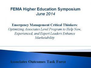 FEMA Higher Education Symposium June 2014 Emergency Management