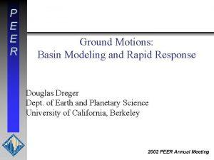 P E E R Ground Motions Basin Modeling