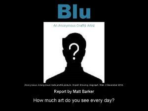 Blu An Anonymous Graffiti Artist Anonymous male profile