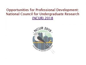 Opportunities for Professional Development National Council for Undergraduate