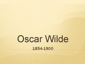 Oscar Wilde 1854 1900 OSCAR FINGAL OFLAHERTIE WILLS