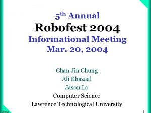 5 th Annual Robofest 2004 Informational Meeting Mar