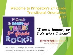 Welcome to Princetons 2 nd Grade Transitional Orientation