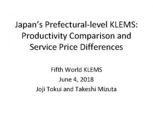 Japans Prefecturallevel KLEMS Productivity Comparison and Service Price