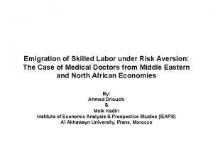 Emigration of Skilled Labor under Risk Aversion The