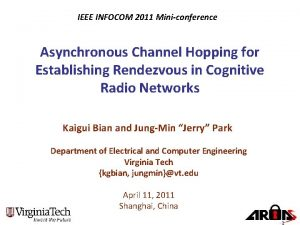IEEE INFOCOM 2011 Miniconference Asynchronous Channel Hopping for